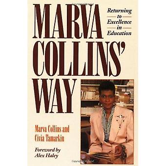 Marva Collins' Way - Returning to Excellence in Education (2nd Revised