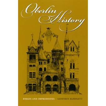 Oberlin History - Essays and Impressions (annotated edition) by Geoffr