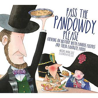 Pass the Pandowdy - Please - Chewing on History with Famous Folks and