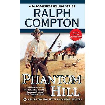 Phantom Hill - A Ralph Compton Novel by Ralph Compton - Carlton Stower