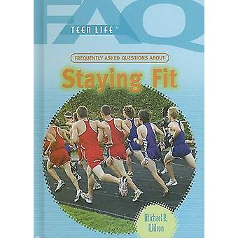 Frequently Asked Questions about Staying Fit by Michael R Wilson - 97