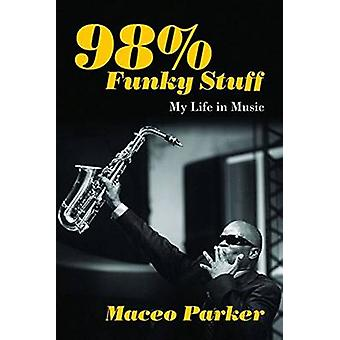 98% Funky Stuff - My Life in Music by Maceo Parker - 9781613735459 Book