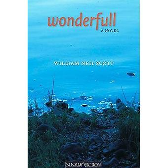 Wonderfull - A Novel by William Neil Scott - 9781897126196 Book