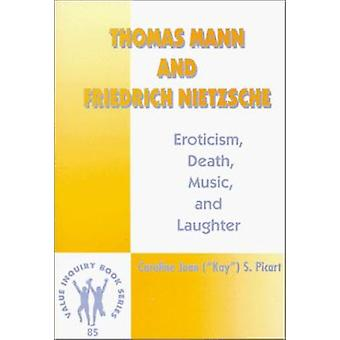 Thomas Mann and Friedrich Nietzsche - Eroticism - Death - Music and La