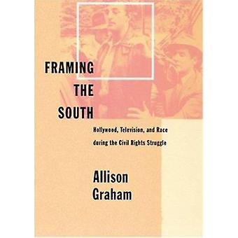 Framing the South - Hollywood - Television and Race During the Civil R