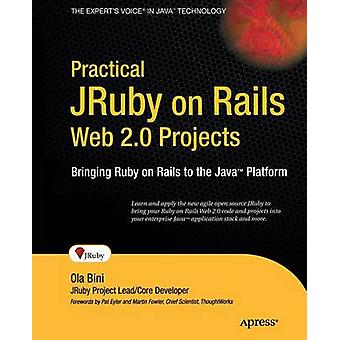 Practical JRuby on Rails Web 2.0 Projects  Bringing Ruby on Rails to Java by Bini & Ola