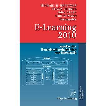 ELearning 2010  Aspekte der Betriebswirtschaftslehre und Informatik by Breitner & Michael