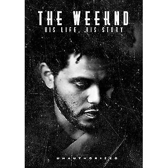 Weeknd - Weeknd-the Weeknd: importazione USA His Lifehis Story [DVD]