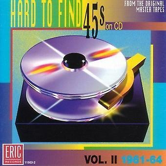 Svært at finde 45's på CD - hårdt at finde 45 på CD: Vol. 2-1961-64 [CD] USA import
