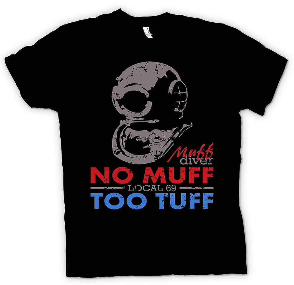 Mens T-shirt - Muff Diver - No Muff Too Tuff - Funny