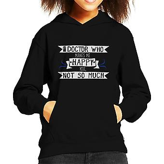 Doctor Who Makes Me Happy You Not So Much Kid's Hooded Sweatshirt
