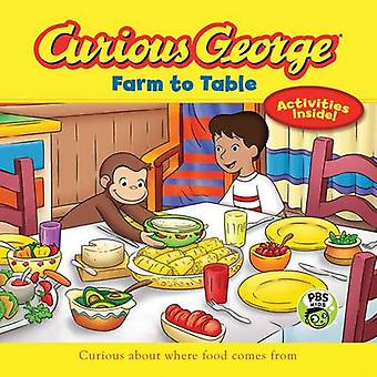 Curious George Farm to Table (CGTV 8x8) by H. A. Rey - 9780544652224