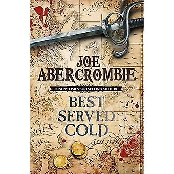 Best Served Cold by Joe Abercrombie - 9780575082489 Book