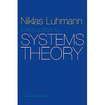 Introduction to Systems Theory by Niklas Luhmann - Peter Gilgen - 978