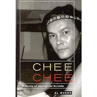 Chee Chee - um estudo de aborígine suicídio por Al Evans - 9780773537590