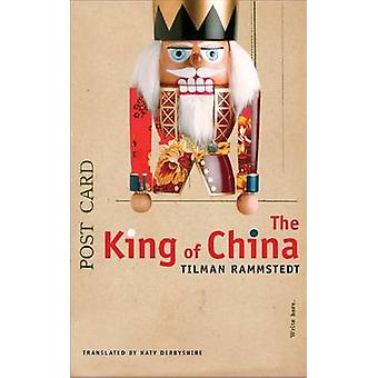 The King of China by Tilman Rammstedt - Katy Derbyshire - 97808574216