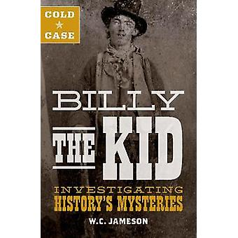 Mistérios de Cold Case - Billy the Kid - investigar história por W.C. J