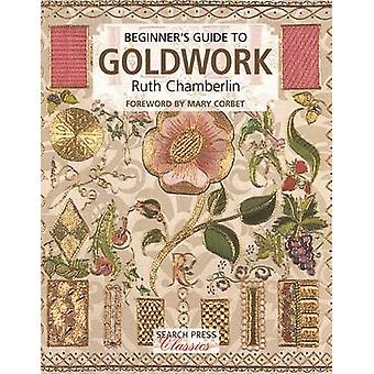 Beginner's Guide to Goldwork by Ruth Chamberlin - Mary Corbet - 97817