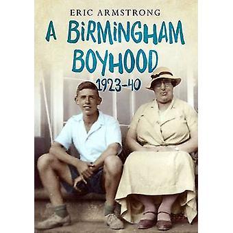 Une enfance de Birmingham 1923 à 1940 par Eric Armstrong - 9781781553176 B