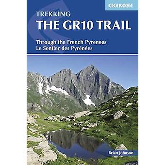 The GR10 Trail - Through the French Pyrenees - Le Sentier des Pyrenees