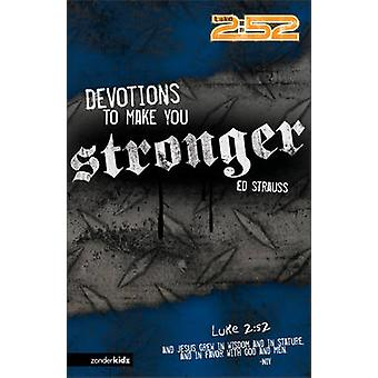 Devotions to Make You Stronger by Ed Strauss - 9780310713111 Book