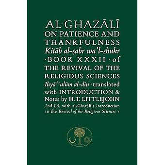 Al-Ghazali on Patience and Thankfulness - Book 32 of the Revival of th