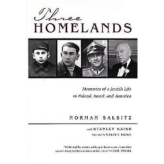 Three Homelands - Memories of a Jewish Life in Poland - Israel and Ame