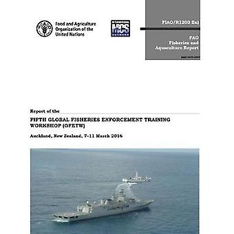 Report of the Fifth Global Fisheries Enforcement Training Workshop (G