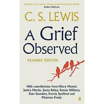 A Grief Observed Readers' Edition - With Contributions from Hilary Man