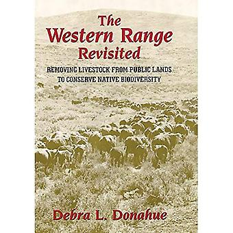The Western Range Revisited: Removing Livestock from Public Lands to Conserve Native Biodiversity (Legal History of North America)