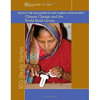 Climate Change and the World Bank Group: Phase I I - The Challenge of Low-Carbon Development