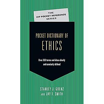 Pocket Dictionary of Ethics: Over 300 Terms & Thinkers Clearly & Concisely Defined