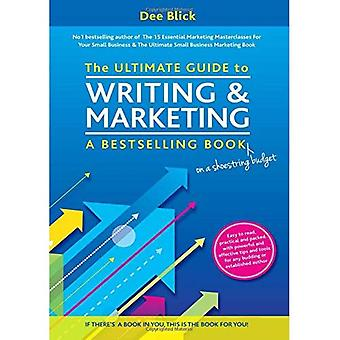 The Ultimate Guide to Writing and Marketing a Bestselling Book - on a Shoestring Budget