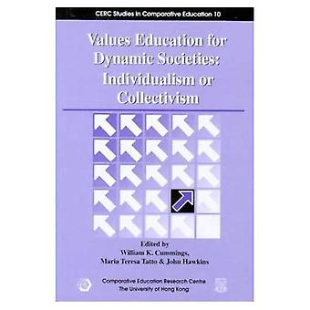 Values Education for Dynamic Societies: Individualism or Collectivism