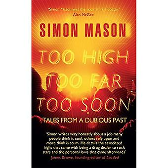 Too High, Too Far, Too Soon: Tales from a Dubious Past