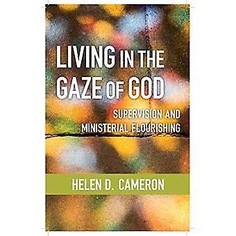 Living in the Gaze of God: Supervision and Ministerial Flourishing