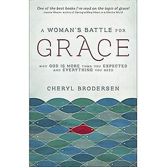 Eine Frau Kampf um Gnade: warum Gott mehr ist als man erwartet und alles was Sie brauchen