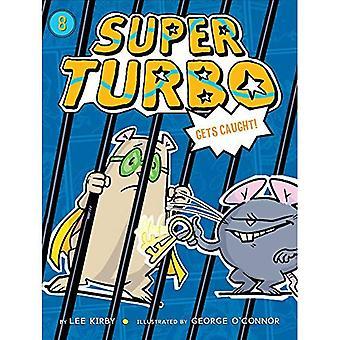 Super Turbo Gets Caught (Super Turbo)
