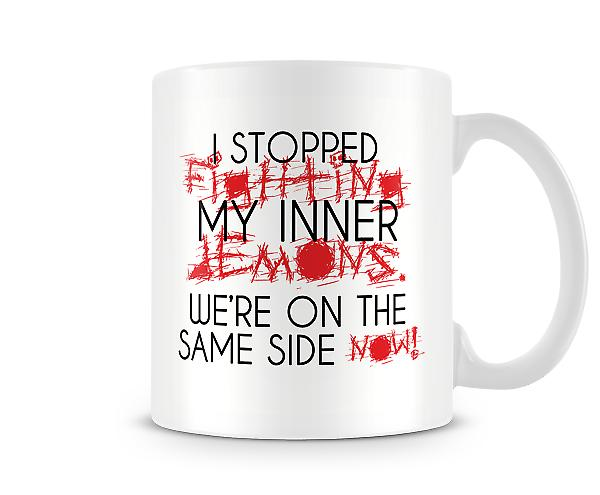 Stopped Fighting My Inner Demons Printed Mug