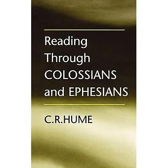 Reading Through Colossians and Ephesians by Hume & C. R.