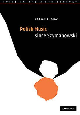 Polish Music Since Szyhommeowski by Thomas & Adrian