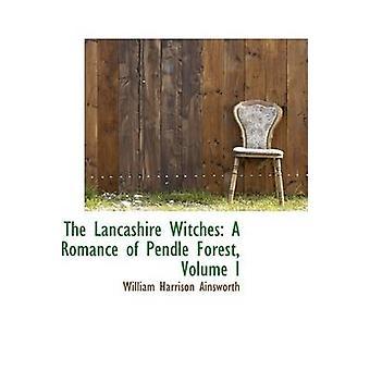 De Lancashire Witches A Romance of Pendle Forest Vol. Ik Copyright Edition door Ainsworth & William Harrison