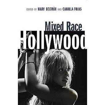 Mixed Race Hollywood by Beltran & Mary