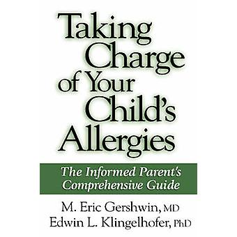 Taking Charge of Your Childs Allergies by Klingelhofer & E. L.