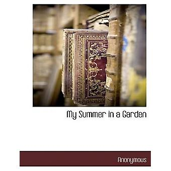My Summer in a Garden by Anonymous & .