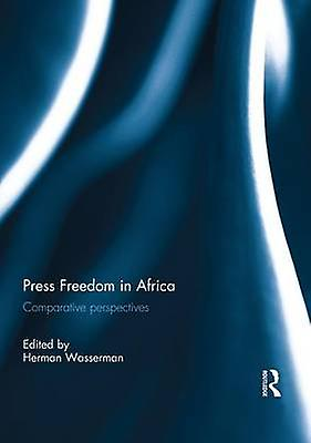 Press Libredom in Africa  Comparative perspectives by Wasserhomme & Herhomme