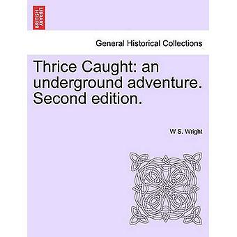 地下の冒険をキャッチ三度。第 2 版。ライト ・ W s. によって