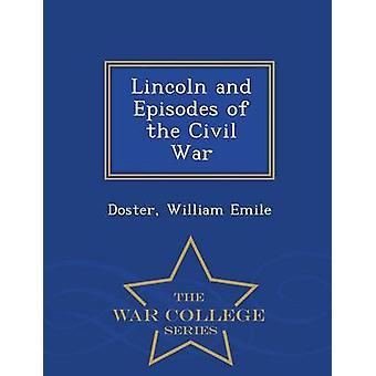 Lincoln e gli episodi della serie civile guerra War College di Emile & Doster & William