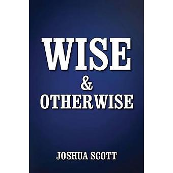 Wise and Otherwise by Scott & Joshua
