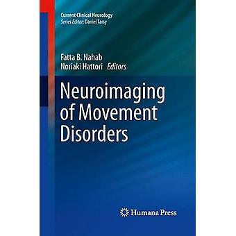 Neuroimaging of Movement Disorders by Nahab & Fatta B.